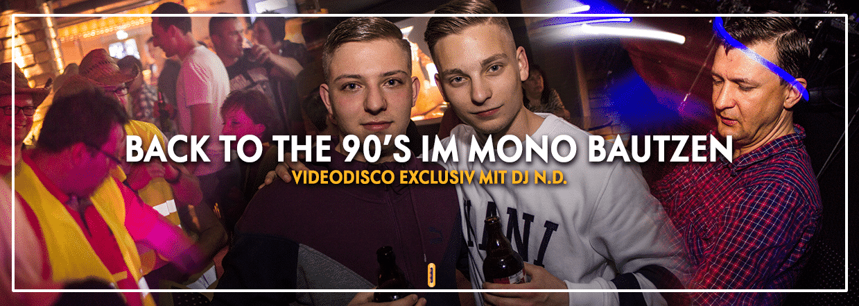 Back to the 90's @ Mono Bautzen