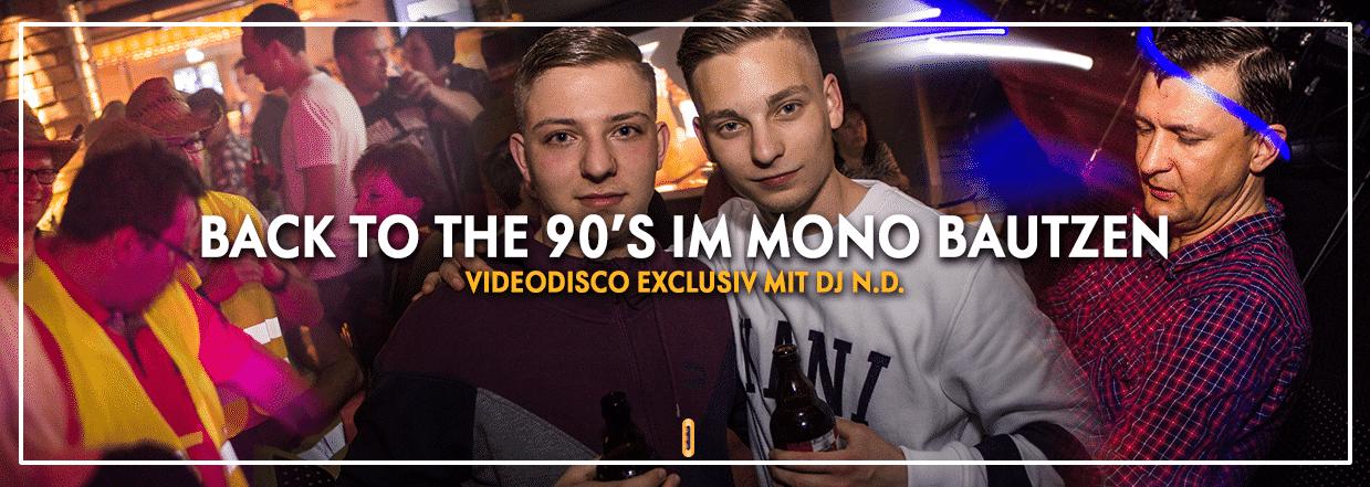 Back to the 90's @ Mono Bautzen