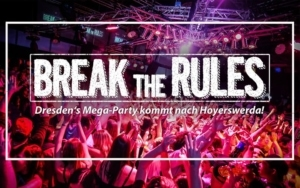 BREAK the RULES® - Dresden's Mega-Party kommt nach Hoyerswerda!