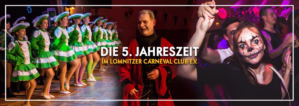 5. Jahreszeit im Lomnitzer Carneval Club!