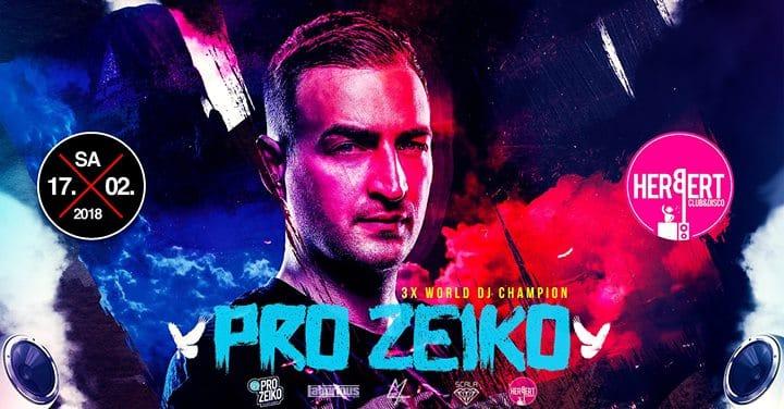 PRO ZEIKO – 3x World DJ Champion • Herbert • 17/02 • 2floors