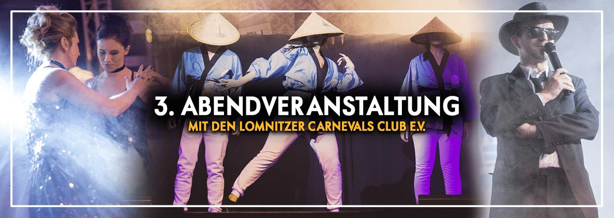 3. Abendveranstaltung mit dem Lomnitzer Carnevals Club e.V.
