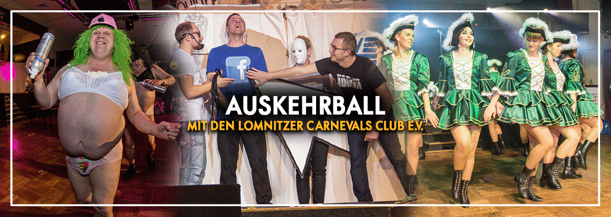 Auskehrball mit dem Lomnitzer Carnevals Club